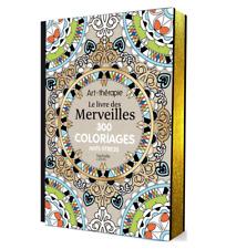 Le livre des Merveilles: 300 coloriages anti-stress by (NEW)