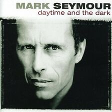 Daytime & The Dark - Mark Seymour (2005, CD NEU) 9325583033117