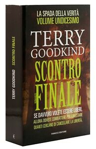 SCONTRO FINALE. LA SPADA DELLA VERITA': 11 [TERRY GOODKIND] FANUCCI