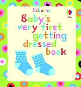 Usborne Baby's Very First Getting Dressed Book **NEW HARDBACK**