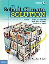The School Climate Solution: Creating a Culture of Excellence from the Classroom
