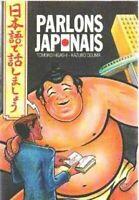 Parlons japonais : M_thode de japonais pour d_butants
