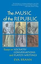 The Music of the Republic: Essays on Socrates' Conversations and Plato's Writing