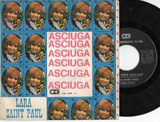 LARA SAINT PAUL disco 45 g. ITALY Asciuga asciuga + Le serenate del primo amore