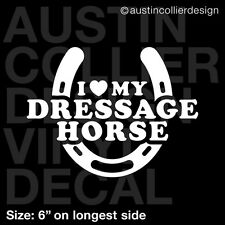 "6"" I LOVE MY DRESSAGE HORSE vinyl decal car window laptop sticker - equine"