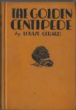 The Golden Centipede, Gerard, Louise. New York: Dutto, 1927.