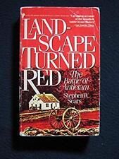 Landscape Turned Red: The Battle of Antletam [Apr 01, 1985] Sears, Stephen W.