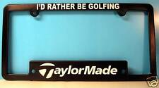 TAYLOR MADE LICENSE PLATE FRAME - I'D RATHER BE GOLFING