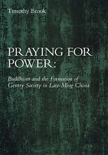 Praying for Power: Buddhism and the Formation of Gentry Society in Late-Ming Chi