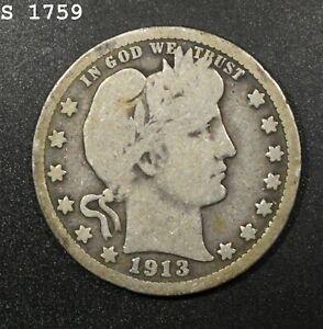 """1913 Barber Quarter """"Good"""" *Free S/H After 1st Item*"""