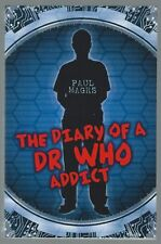 The Diary Of A Doctor Who Addict Paul Magrs Simon And Schuster 2010 Paperback G-