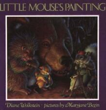 Little Mouse's Painting Wolkstein, Diane Hardcover