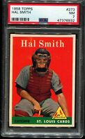 1958 Topps Baseball #273 HAL SMITH St Louis Cardinals PSA 7 NM