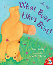 What Bear Likes Best!, New, Alison Ritchie, Dubravka Kolanovic Book
