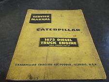 Cat Caterpillar 1673 Diesel Truck Engine Shop Service Repair Manual