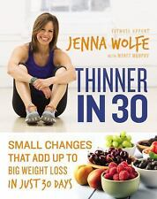Thinner in 30 Small Changes That Add Up to Big Weight Loss in Just 30 Days, New