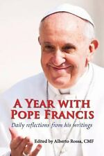 Year with Pope Francis : Daily Reflections from His Writings: By Rossa, Alber...