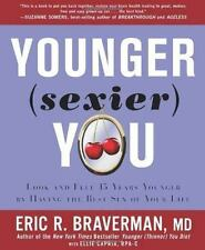 Younger Sexier You: Look and Feel 15 Years Younger by Having the Best Sex of Y