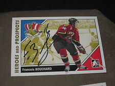 FRANCOIS BOUCHARD AUTOGRAPHED 2007-2008 ITG HEROES AND PROSPECTS CARD