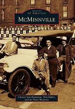 NEW McMinnville (Images of America: Oregon) by Christy Van Heukelem
