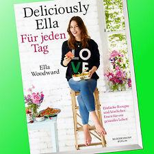 DELICIOUSLY ELLA - FÜR JEDEN TAG | Ella Woodward | Clean Eating Kochbuch (Buch)
