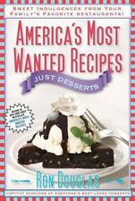 America's Most Wanted Recipes Just Desserts: Sweet Indulgences from Your Family'