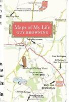 Maps of My Life By Guy Browning. 9780224082723