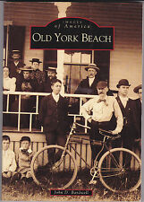 OLD YORK BEACH. Images Of America, Maine History. By James. D. Bardwell.