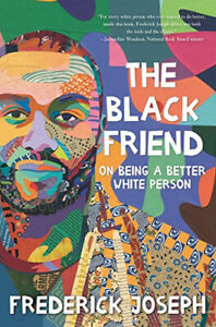 The Black Friend: On Being a Better White Person, Joseph, Frederick  Book