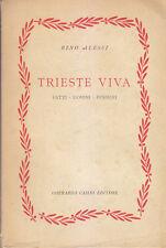 TRIESTE VIVA tatti uomini pensieri di Rino Alessi  1954 Gherardo Casini *