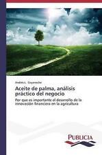 Aceite de palma, análisis práctico del negocio (Spanish Edition) by Goyeneche A