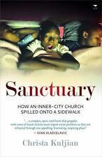 Sanctuary: How an Inner-City Church Spilled Onto a Sidewalk by Kuljian, Christa