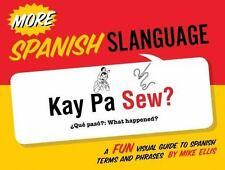 More Spanish Slanguage: A Fun Visual Guide to Spanish Terms and Phrases English