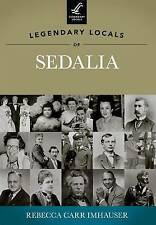 NEW Legendary Locals of Sedalia by Rebecca Carr Imhauser