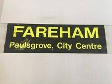"""Hoeford / Portsmouth Bus Blind May99 2 36""""-  Fareham Paulsgrove City Centre"""