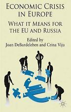 Economic Crisis in Europe : What It Means for the EU and Russia (2013,...
