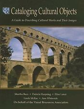 Cataloging Cultural Objects: A Guide to Describing Cultural Works and Their