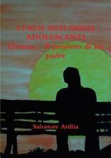 I Falsi Miti Degli Adolescenti Ovvero... il Pensiero Di un Padre by Salvatore...