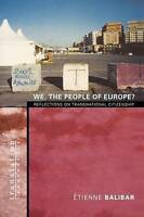 We, the People of Europe?. Reflections on Transnational Citizenship by Balibar,