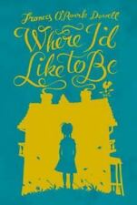 Where I'd Like to Be by Frances O'Roark Dowell (2004, Paperback, Reprint)