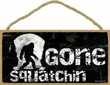 Novelty-Fun Wood Sign-Plaque-SASQUATCH-BIGFOOT Sign-GONE SQUATCHIN' in Black