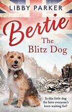 Bertie the Blitz Dog,Libby Parker