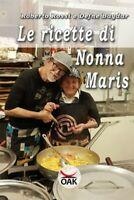Le ricette di Nonna Maris  di Roberto Rossi, Defne Baydar,  2019,  Oak Ed. - ER