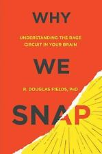 Why We Snap: Understanding the Rage Circuit in Your Brain (Hardback or Cased Boo