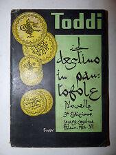 TODDI: Il Destino in Pantofole 1934 Ceschina 3a edizione con dedica dell'autore