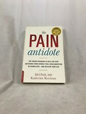 The Pain Antidote : The Proven Program to Help You Stop Suffering from Chronic P