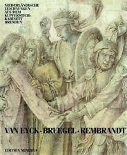 Dittrich, Christian - Van Eyck, Bruegel, Rembrandt. Niederländische Zeichnungen