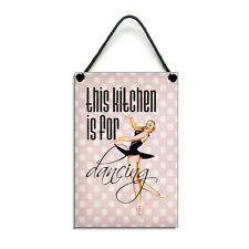 Handmade This Kitchen Is For Dancing Retro Hanging Home Kitchen Sign/Plaque 268