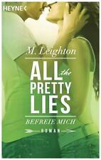 All the pretty lies - Befreie mich von M. Leighton (2017, Taschenbuch)