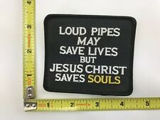 Loud pipes save lives Jesus Christ Saves Souls Patch christian biker new